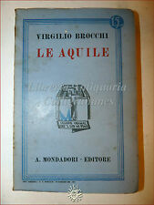 Virgilio Brocchi, LE AQUILE 1933 Libri Azzurri Mondadori Romanzo