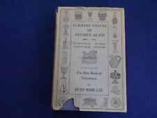 Current Values Of Antique Glass ~  Ruth Webb Lee~ 1957 ~ HC G