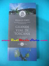 book libro GRANDI VINI DI TOSCANA Alla corte del vino 2005 VILLA LE CORTI (L26)