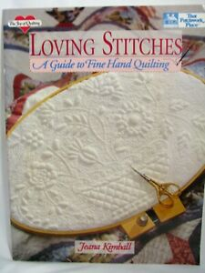 Loving Stitches: A Guide to Fine Hand Quilting Joy of Quilting by Kimball, Jeana
