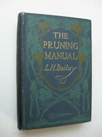 THE PRUNING MANUAL 18th Edition L. H. Bailey HC 1919 ILLUSTRATED - R
