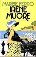 Irene muore - Marise Ferro - 1 EDIZIONE RIZZOLI 1974