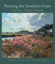Painting the Southern Coast : The Art of West Fraser by West Fraser (2016,...