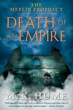 The Merlin Prophecy Book Two: Death of an Empire by Hume, M. K.