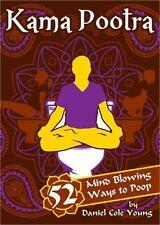 Kama Pootra: 52 Mind-Blowing Ways to Poop -- Brand NEW
