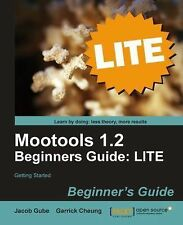 Mootools 1 2 Beginners Guide Lite : Getting Started by Jacob Gube and Garrick...