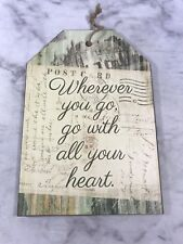 Wall Sign Postcard Wherever You Go, Go With All Your Heart Primitive Home Decor