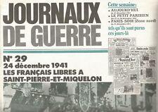 JOURNAUX DE GUERRE N°29 24 DECEMBRE 1941  FRANCAIS LIBRES A ST PIERRE MIQUELON