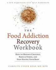 The Food Addiction Recovery Workbook: How to Manage Cravings, Reduce Stress, and