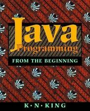 Java Programming : From the Beginning by K. N. King (2000, Paperback)