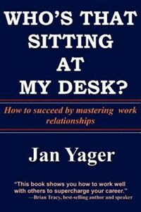 Who's That Sitting at My Desk?, Paperback by Yager, Phd Jan, Brand New, Free ...