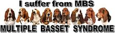 """I Suffer from MULTIPLE  BASSET  SYNDROME"" Dog Car Sticker by Starprint"