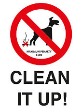 CLEAN IT UP NO FOULING DOGS SIGN - A4 VINYL WATERPROOF STICKER