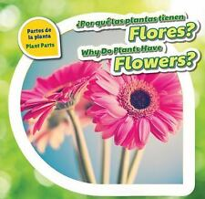 Por Que Las Plantas Tienen Flores? / Why Do Plants Have Flowers? (Plant Parts (