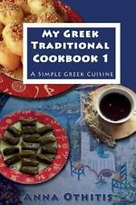 My Greek Traditional Cook Book : A Simple Greek Cuisine, Paperback by Othitis...