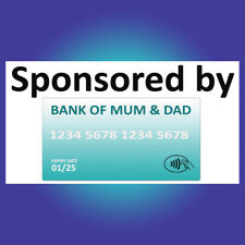SPONSORED BY BANK OF MUM AND DAD FUNNY CAR STICKER BUMPER SON DAUGHTER KID C249