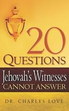 20 Questions Jehovah's Witnesses Cannot Answer by Charles Love (English) Hardcov