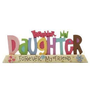 Forever My Daughter Forever My Friend Standing Plaque Sentiment Gift