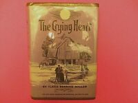 The Crying Heart by Clara Bernice Miller 1963 1st Edition 2nd Print Hardcover
