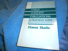 Child Custody Evaluations : A Practical Manual by Dianne Skafte 1985, PB