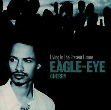 Living in the Present Future by Eagle-Eye Cherry (CD, Oct-2000, PolyGram)