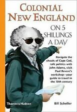 Traveling On 5: Colonial New England on 5 Shillings a Day by Bill Scheller - NEW