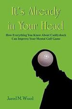 It's Already in Your Head by Jared M. Wood (2005, Paperback)