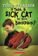 Is That a Sick Cat in Your Backpack? by Todd Strasser (2008, Paperback)
