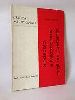 SINDACATO E MEZZOGIORNO NEGLI ANNI SETTANTA - Critica meridionale [Nov.-Dic.1970