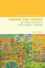 Friends and Enemies: The Scribal Politics of Post/Colonial Literature-ExLibrary