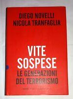 Vite sospese:  le generazioni del terrorismo - D. Novelli, N. Tranfaglia - Baldi