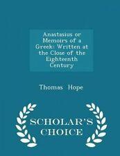 Anastasius or Memoirs Greek Written at Close Eig by Hope Thomas -Paperback