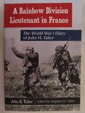 A Rainbow Division Lieutenant in France - The World War I Diary of John H. Taber