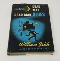 Dead Man Blues William Irish Cornell Woolrich First Edition Hardcover 1948