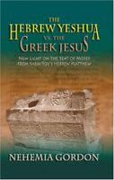 The Hebrew Yeshua vs. the Greek Jesus by Gordon, Nehemia