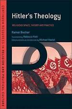 Hitler's Theology: A Study in Political Religion by Rainer Bucher, Rebecca...