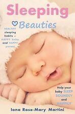 Sleeping Beauties : Help Your Baby Sleep Soundly and Happily by Iona Martini...