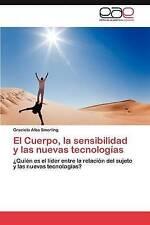 El Cuerpo, la sensibilidad y las nuevas tecnologías: ¿Quién es el líder entre la