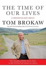 The Time of Our Lives : A Conversation about America - Who We Are, Where...