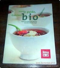 CUISINEZ BIO + de 100 recettes pour découvrir une autre façon de manger   (LIMA)