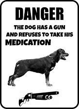 #145 ROTTWEEILER THE DOG HAS A GUN PET DOG GATE FENCE SIGN