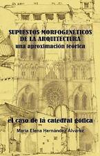 Supuestos Morfogeneticos de la Arquitectura, una Aproximacion Teorica by Mara...