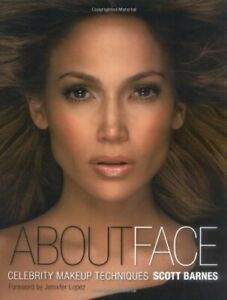 About Face: Celebrity Makeup Techniques by Barnes, Scott Paperback Book The Fast