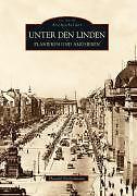 Berlin Unter den Linden von Harald Neckelmann (2009, Gebunden)