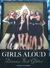 DREAMS THAT GLITTER-OUR STORY GIRLS ALOUD  Biography of the Girl Group 2008 h/b