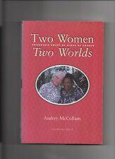 Two Women Two Worlds Audrey Mccollum Travel Memoir Nostalgia 1999 Signed PB VG