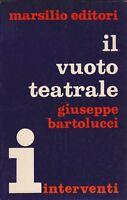 Giuseppe Bartolucci, Il vuoto teatrale, Marsilio, Interventi, 1972, teatro
