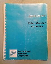 Ball Brothers CD Series Video Monitor Service Manual - Test & Schematic Diagrams