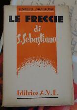 LE FRECCIE DI S. SEBASTIANO EDITRICE A.V.E. - LORENZO BRACALONI -