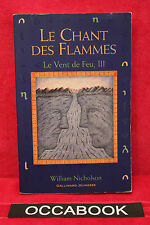 Le Vent de feu, tome 3 : Le Chant des flammes - William Nicholson